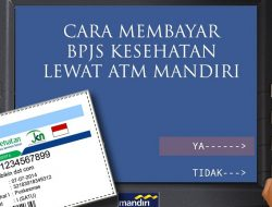 Cara Terbaru Bayar BPJS Via ATM Mandiri, BRI dan BNI