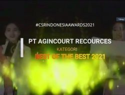 Agincourt Resources Raih Penghargaan Best of The Best dalam Ajang CSR Indonesia Awards 2021